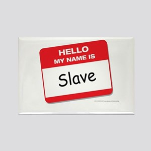 Hello My Name is Slave Rectangle Magnet