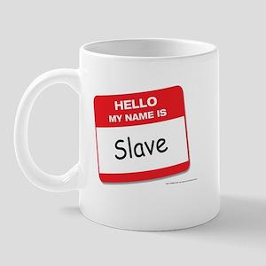 Hello My Name is Slave Mug