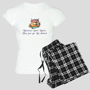 """""""Librarians Don't Retire"""" Women's Light Pajamas"""