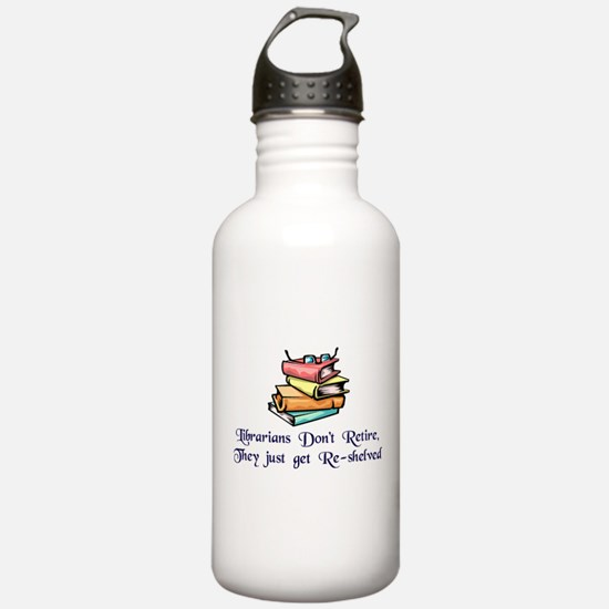 """Librarians Don't Reti Water Bottle"