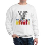 We Are All One Sweatshirt