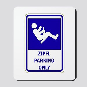 ZIPFL PARKING SIGN  Mousepad
