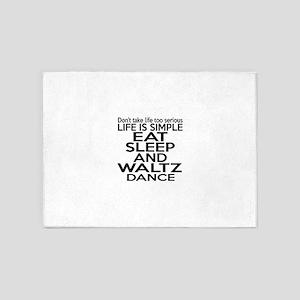 Life Is Simple Eat Sleep And Waltz 5'x7'Area Rug