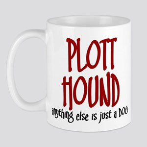 Plott Hound JUST A DOG Mug