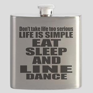 Life Is Simple Eat Sleep And Line dancing Flask