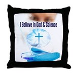 I Believe In God & Science Throw Pillow