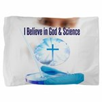 I Believe In God & Science Pillow Sham