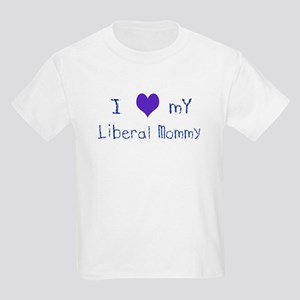 I Love My Liberal Mommy Kids T-Shirt