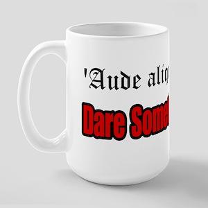 Dare Something Worthy (on whi Large Mug
