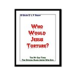 Who Would Jesus Torture? Framed Panel Print
