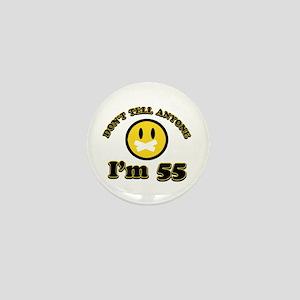 Don't tell anybody I'm 55 Mini Button