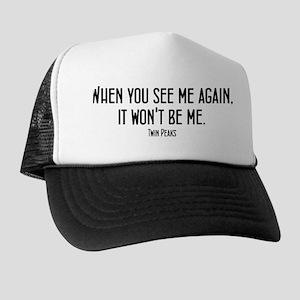 When You See Me Twin Peaks Trucker Hat