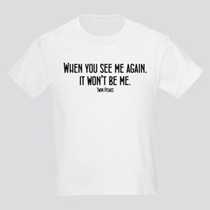 When You See Me Twin Peaks Kids Light T-Shirt