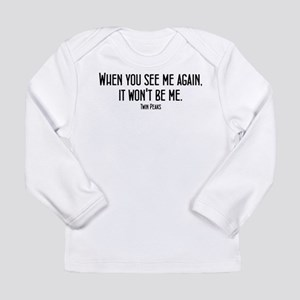 When You See Me Twin Pe Long Sleeve Infant T-Shirt