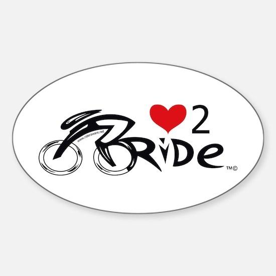 Love 2 ride 2 Sticker (Oval)