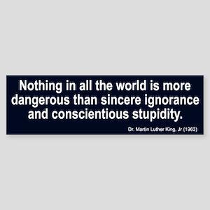 sincere ignorance... Bumper Sticker