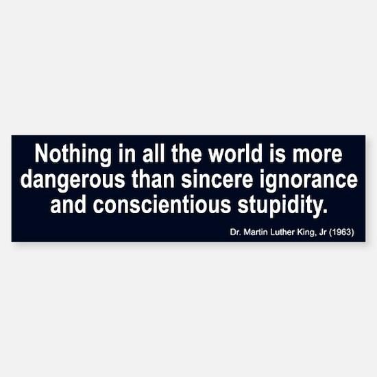 sincere ignorance... Bumper Bumper Stickers
