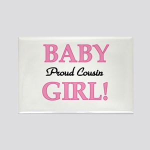 Baby Girl Proud Cousin Rectangle Magnet