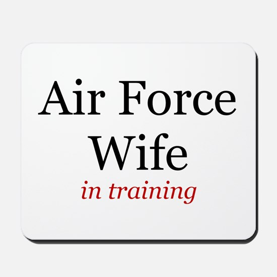 Air Force Wife in training Mousepad