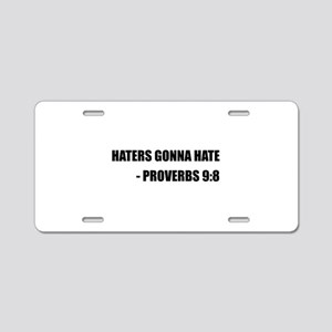 Haters Gonna Hate Proverbs Aluminum License Plate
