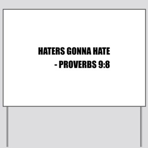 Haters Gonna Hate Proverbs Yard Sign