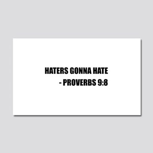 Haters Gonna Hate Proverbs Car Magnet 20 x 12