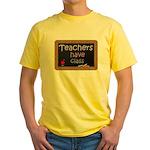 Teachers Have Class Yellow T-Shirt
