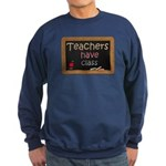 Teachers Have Class Sweatshirt (dark)