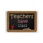 Teachers Have Class Rectangle Magnet (100 pack)