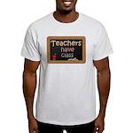 Teachers Have Class Light T-Shirt