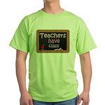 Teachers Have Class Green T-Shirt