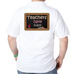 Teachers Have Class Golf Shirt