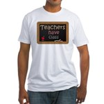 Teachers Have Class Fitted T-Shirt