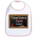 Teachers Have Class Bib