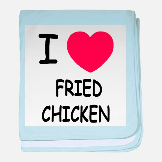 I heart fried chicken baby blanket