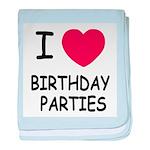 I heart birthday parties baby blanket
