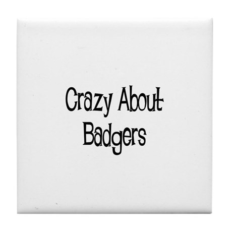 Crazy About Badgers Tile Coaster