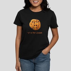 """""""C"""" Is For Cookie Women's Dark T-Shirt"""
