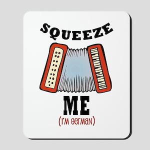 Squeeze Me! Mousepad