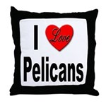 I Love Pelicans Throw Pillow