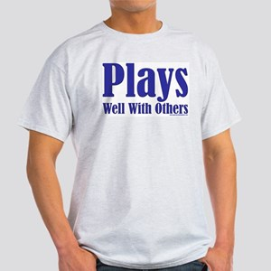 Plays Well With Others Ash Grey T-Shirt