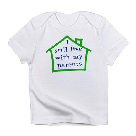 I still live with my parents - boy Infant T-Shirt