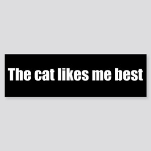 The cat likes me best (Bumper Sticker)