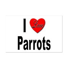 I Love Parrots Posters