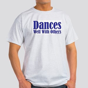 Dances Well With Others Ash Grey T-Shirt