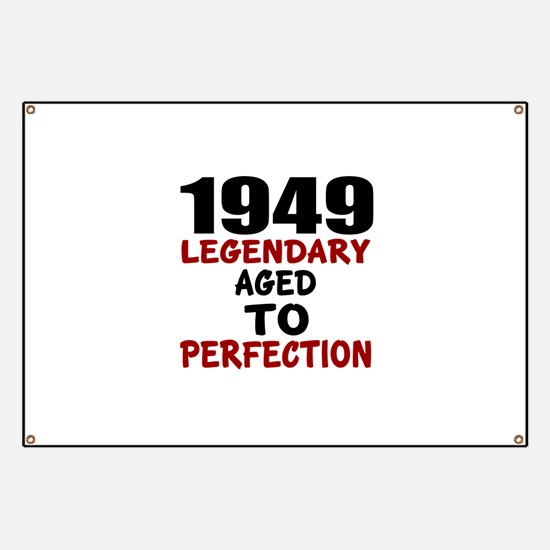 1949 Legendary Aged To Perfection Banner