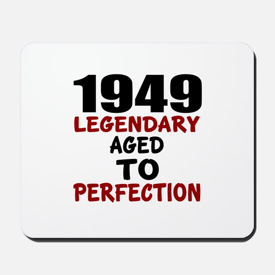 1949 Legendary Aged To Perfection Mousepad