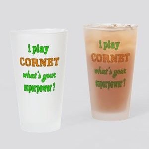 I play Cornet what's your superpowe Drinking Glass