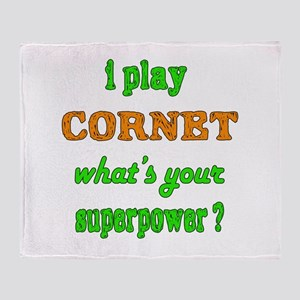 I play Cornet what's your superpower Throw Blanket