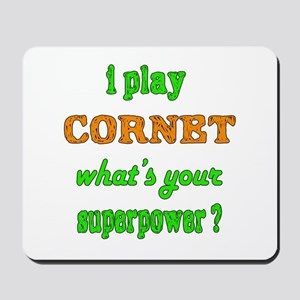 I play Cornet what's your superpower ? Mousepad